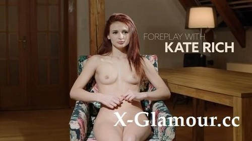 Kate Rich - Foreplay With Kate Rich [HD/720p]