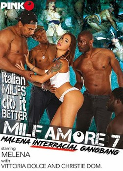 MILF Amore 7 – Malena Interracial Gangbang