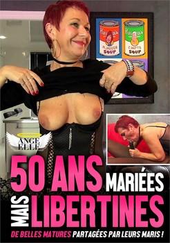 50 Ans, Mariees Mais Libertines