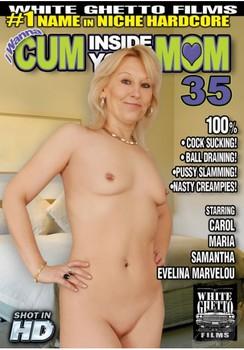 I Wanna Cum Inside Your Mom #35