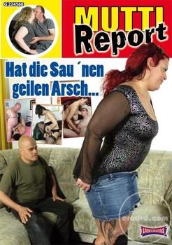 Mutti Report 11 – Hat die Sau'nen geilen Arsch