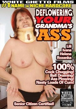 Deflowering Your Grandmas Ass