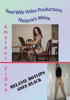 Reel Wife Video – Melanies Melee