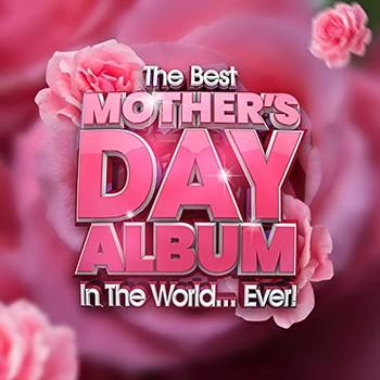 The Best Mother's Day Album In The World...Ever! (2021) Full Albüm İndir