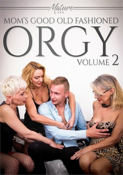 Mom's Good Old Fashioned Orgy Vol. 2