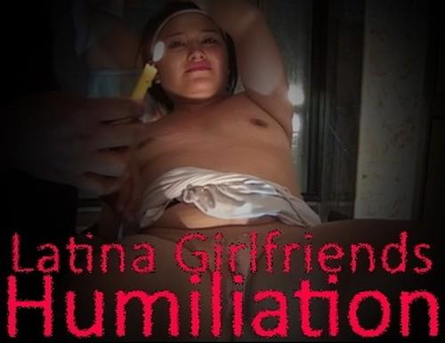- Latina Girlfriends Humiliation