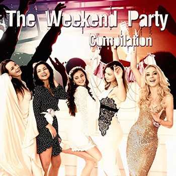 The Weekend Party Compilation (Selected Techouse Music) (2021) Full Albüm İndir