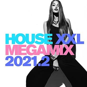 House XXL Megamix 2021.2 (2021) Full Albüm İndir